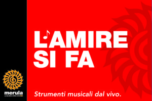 L'AMIRE SI FA. Mondo virtuale e strumenti musicali dal vivo.
