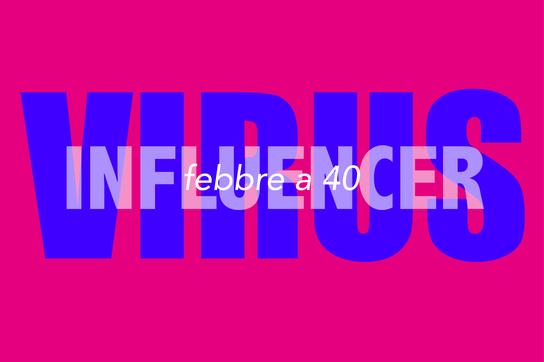 influencer-febbre-virus